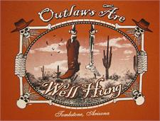 Outlaws are well hung t-shirt, Tombstone Arizona is 100% cotton